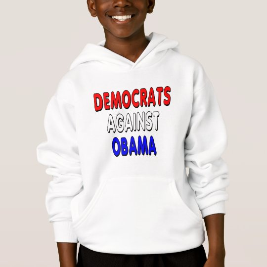 Democrats against Obama Hoodie