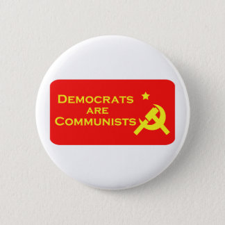 Democrats are Commies Pinback Button