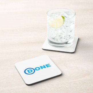 DEMOCRATS ARE DONE.png Coaster