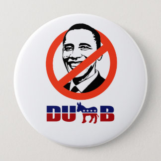 Democrats are Dumb Pinback Button