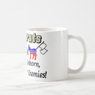 Democrats: Brave Enough To Kill Our Unborn... Coffee Mug