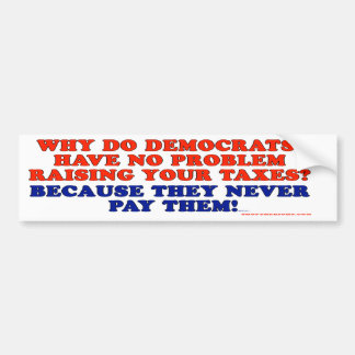 Democrats don't pay taxes bumper sticker
