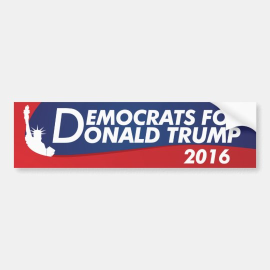 Democrats For Donald Trump 2016 Bumper Sticker Zazzle Com