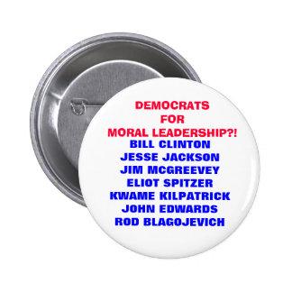 DEMOCRATS FOR MORAL LEADERSHIP?! PINS