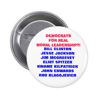 DEMOCRATS FOR  MORAL LEADERSHIP??? 2 INCH ROUND BUTTON