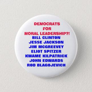 DEMOCRATS FOR MORAL LEADERSHIP?! PINBACK BUTTON