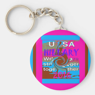 Democrats Hillary For USA President We are Stronge Keychain