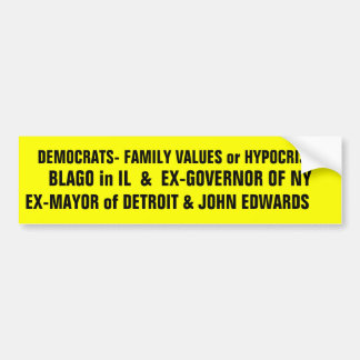DEMOCRATS- PARTY OF FAMILY VALUES?!!! BUMPER STICKERS