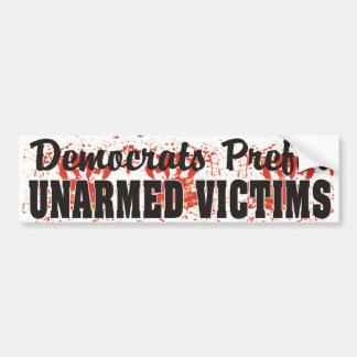 Democrats Prefer UNARMED VICTIMS Bloody Sticker Car Bumper Sticker