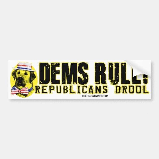 Democrats Rule. Republicans Drool Bumper Sticker