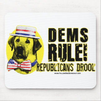 Democrats Rule. Republicans Drool Mousepad