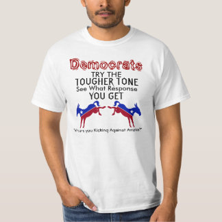 Democrats TRY THE TOUGHER TONE Shirt
