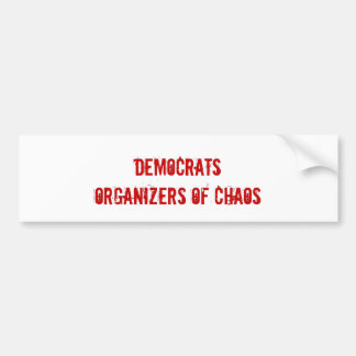 DEMOCRATSProducers of Chaos Bumper Sticker