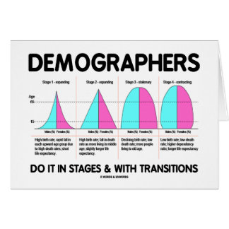Demographers Do It In Stages & With Transitions Greeting Card