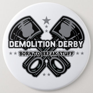 Demolition Derby Born to Break Stuff Button