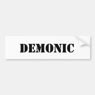 Demonic Bumper Sticker Car Bumper Sticker