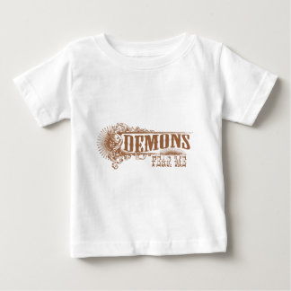Demons Fear Me! Baby T-Shirt