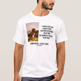 Demosthenes Own Easiest Dupe Wishes To Be True T-Shirt