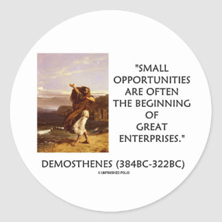 Demosthenes Small Opportunities Great Enterprises Classic Round Sticker