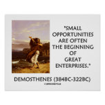 Demosthenes Small Opportunities Great Enterprises Poster