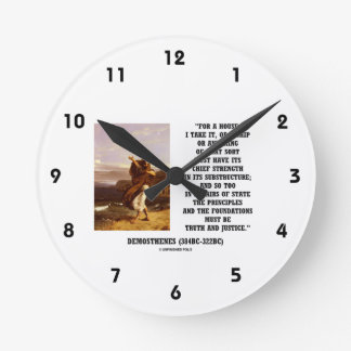 Demosthenes State Principles Truth Justice Quote Round Wallclock