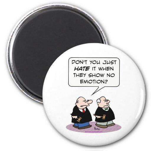 demostración del odio del juez ninguna emoción imán de frigorífico