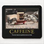 Demotivational Mousepad: Cafeína Tapetes De Raton