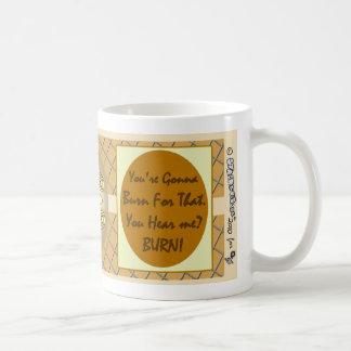 Demotivational Mugs_YoureGonnaBurn Classic White Coffee Mug
