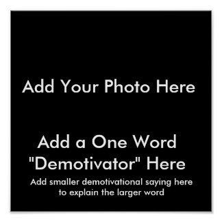 Demotivational Posters ... Create Your Own!!