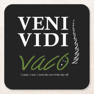 Demotivational Veni, Vidi, Vaco VVVX Square Paper Coaster