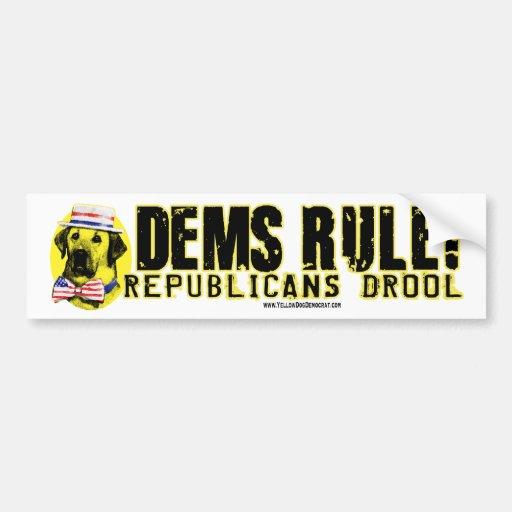 Dems Rule! Republicans Drool  Bumper Stickers