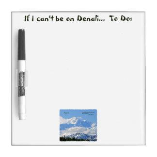 Denali: Mtns are calling / J Muir Dry-Erase Board