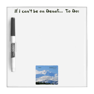 Denali: Mtns are calling / J Muir Dry Erase Board
