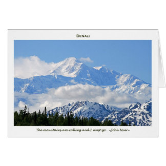Denali / Mtns are calling-J Muir/with border Greeting Card
