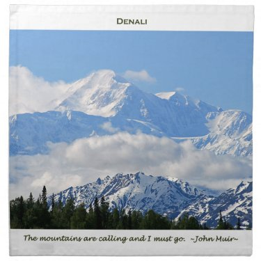 Denali / Mtns are calling-J Muir/with border Cloth Napkin