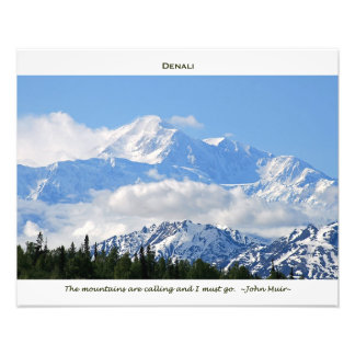 Denali / Mtns are calling-J Muir/with border Photo Art
