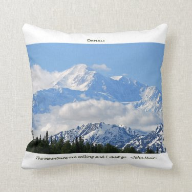 Denali / Mtns are calling-J Muir/with border Throw Pillows