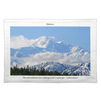 Denali / Mtns are calling-J Muir/with border Cloth Place Mat