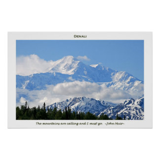 Denali / Mtns are calling-J Muir/with border Poster