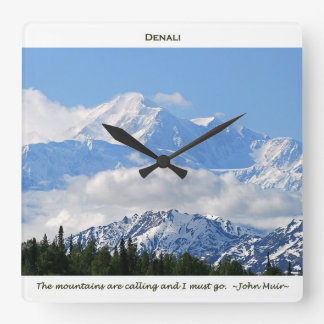 Denali / Mtns are calling-J Muir/with border Square Wall Clock
