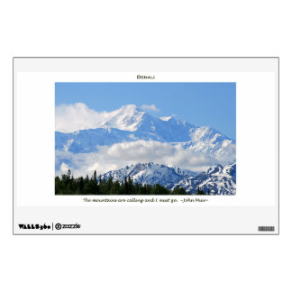 Denali / Mtns are calling-J Muir/with border Wall Sticker