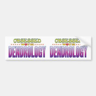 Dendrology 2 obsesionado etiqueta de parachoque