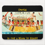 Denia lIs not a River in Egypt Mouse Pad