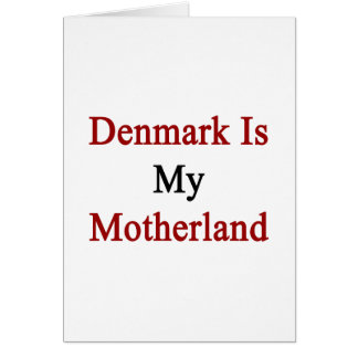 Denmark Is My Motherland Greeting Cards