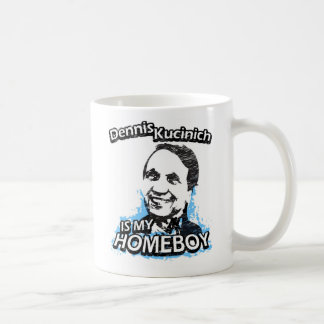 Dennis Kucinich is my homeboy Coffee Mug