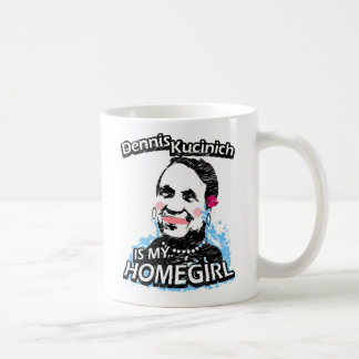 Dennis Kucinich is my homegirl Coffee Mug