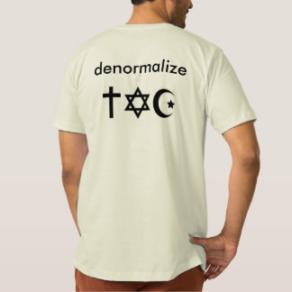 Denormalize religion T-Shirt