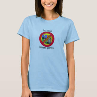 Denounce Ignorance T-Shirt