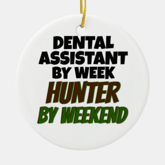 Dental Assistant by Day Hunter by Weekend Double-Sided Ceramic Round Christmas Ornament