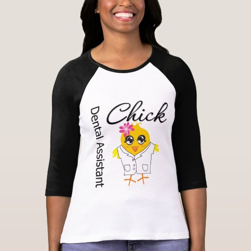 Dental Assistant Chick T-shirts
